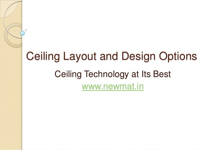 Ceiling Layout and Design OptionsCeiling Technology at Its Bestwww.newmat.in