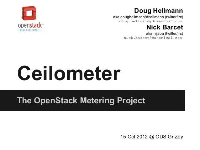 Doug Hellmann                      aka doughellmann/dhellmann (twitter/irc)                         doug.hellmann@dreamhos...
