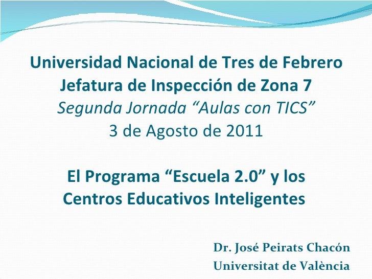 """Universidad Nacional de Tres de Febrero Jefatura de Inspección de Zona 7 Segunda Jornada """"Aulas con TICS"""" 3 de Agosto de 2..."""