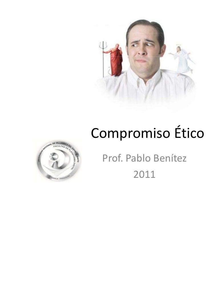 CompromisoÉtico           É Prof.PabloBenítez        2011