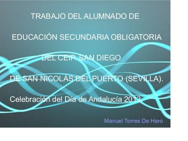 TRABAJO DEL ALUMNADO DEEDUCACIÓN SECUNDARIA OBLIGATORIA        DEL CEIP. SAN DIEGODE SAN NICOLÁS DEL PUERTO (SEVILLA).Cele...