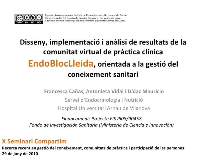 Disseny, implementació i anàlisi de resultats de la comunitat virtual de pràctica clínica  EndoBlocLleida , orientada a la...