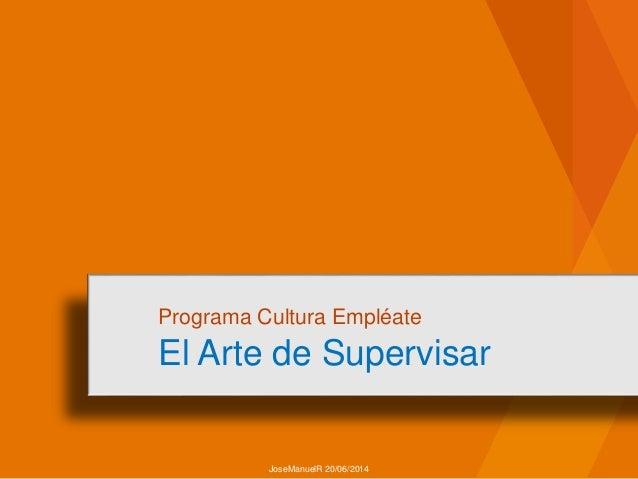 Programa Cultura Empléate El Arte de Supervisar JoseManuelR 20/06/2014