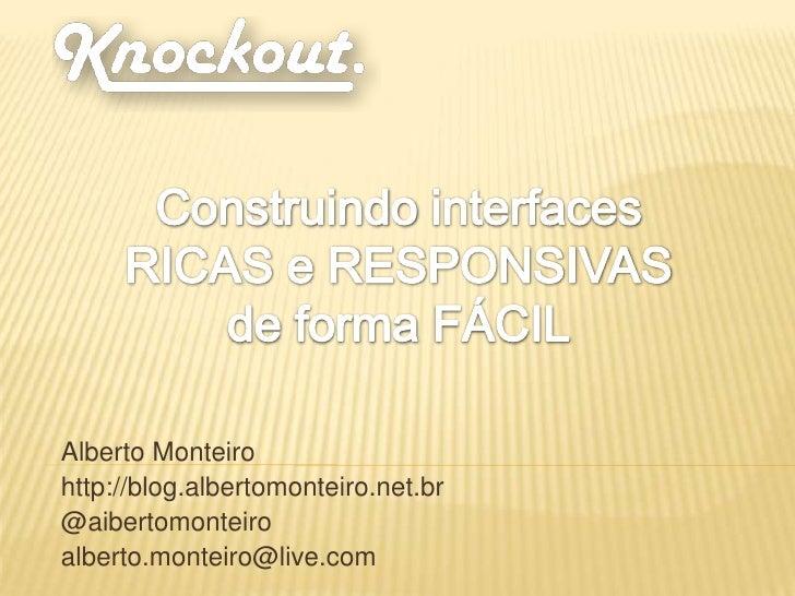 Alberto Monteirohttp://blog.albertomonteiro.net.br@aibertomonteiroalberto.monteiro@live.com