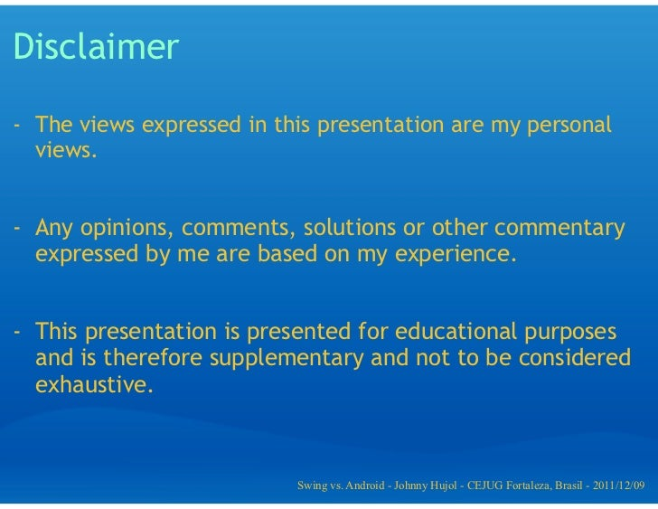 Disclaimer-  The views expressed in this presentation are my personal   views.-  Any opinions, comments, solutions or othe...