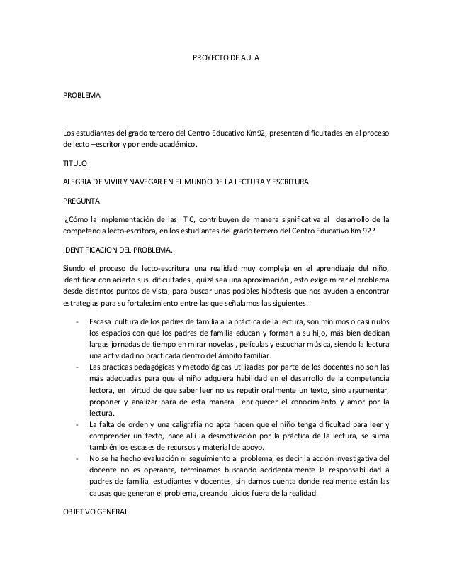 PROYECTO DE AULA  PROBLEMA  Los estudiantes del grado tercero del Centro Educativo Km92, presentan dificultades en el proc...
