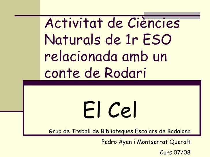 Activitat de Ciències Naturals de 1r ESO relacionada amb un conte de Rodari El Cel Grup de Treball de Biblioteques Escolar...