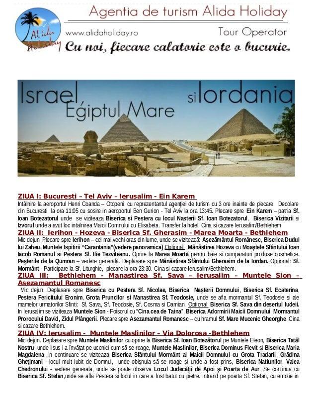 ZIUA I: Bucuresti – Tel Aviv – Ierusalim - Ein Karem Intâlnire la aeroportul Henri Coanda – Otopeni, cu reprezentantul age...