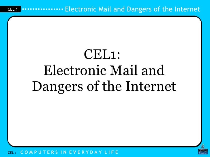 CEL1:  Electronic Mail and Dangers of the Internet