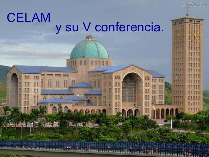 CELAM y su V conferencia.