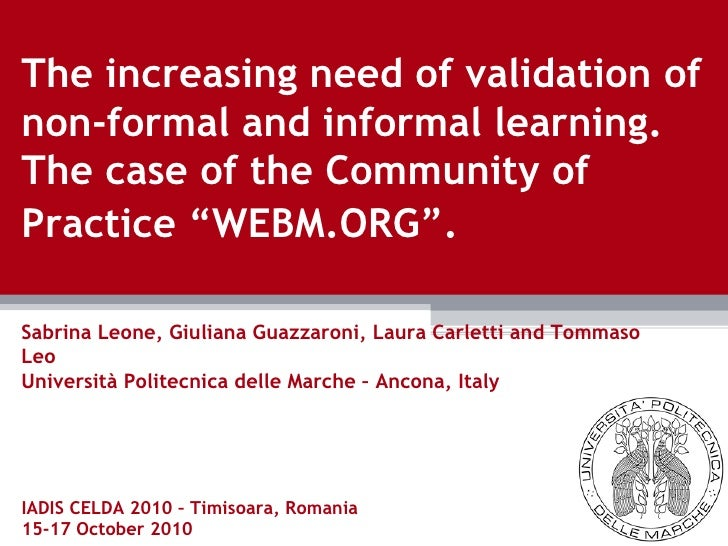 "THE INCREASING NEED OF VALIDATION OF NON-FORMAL AND INFORMAL LEARNING. THE CASE OF THE COMMUNITY OF PRACTICE ""WEBM.ORG"""