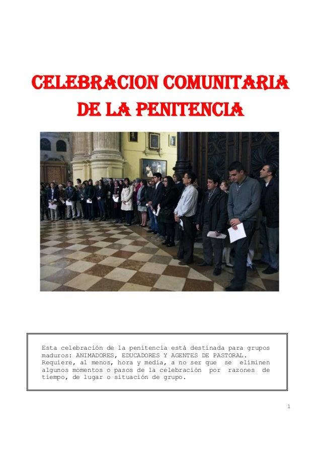 CELEBRACION COMUNITARIA    DE LA PENITENCIAEsta celebración de la penitencia está destinada para gruposmaduros: ANIMADORES...
