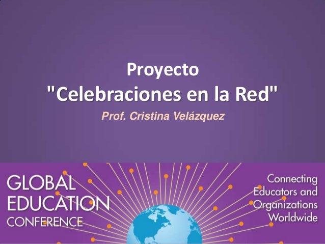 "Proyecto  ""Celebraciones en la Red"" Prof. Cristina Velázquez"