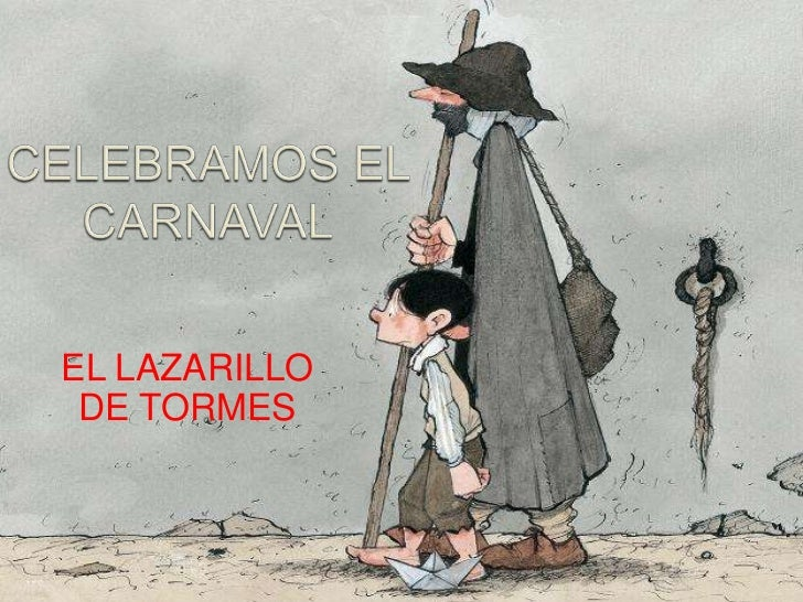 CELEBRAMOS EL CARNAVAL<br />EL LAZARILLO <br />DE TORMES<br />