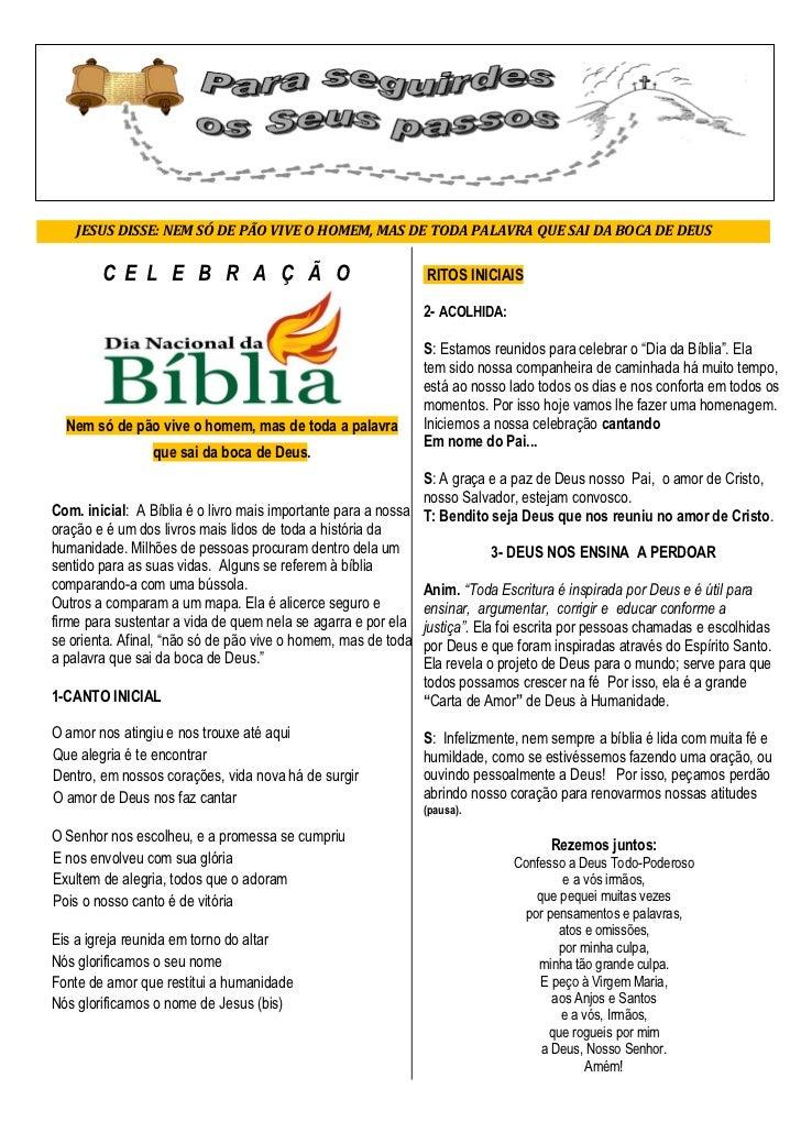 JESUS DISSE: NEM SÓ DE PÃO VIVE O HOMEM, MAS DE TODA PALAVRA QUE SAI DA BOCA DE DEUS        C E L E B R A Ç Ã O           ...