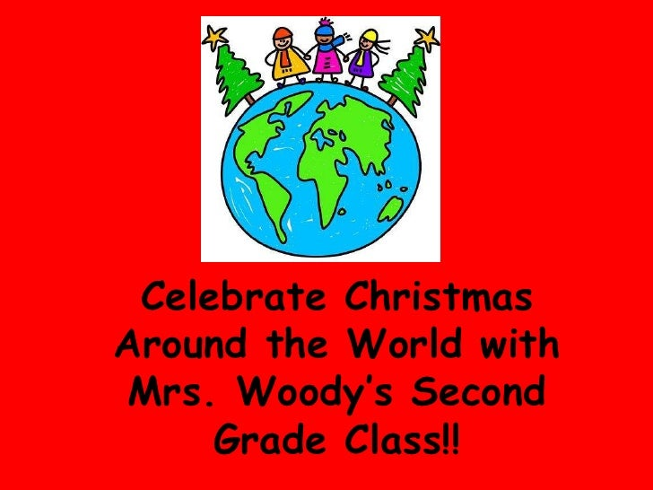 Celebrate Christmas Around the World with Mrs. Woody's Second Grade Class!!<br />