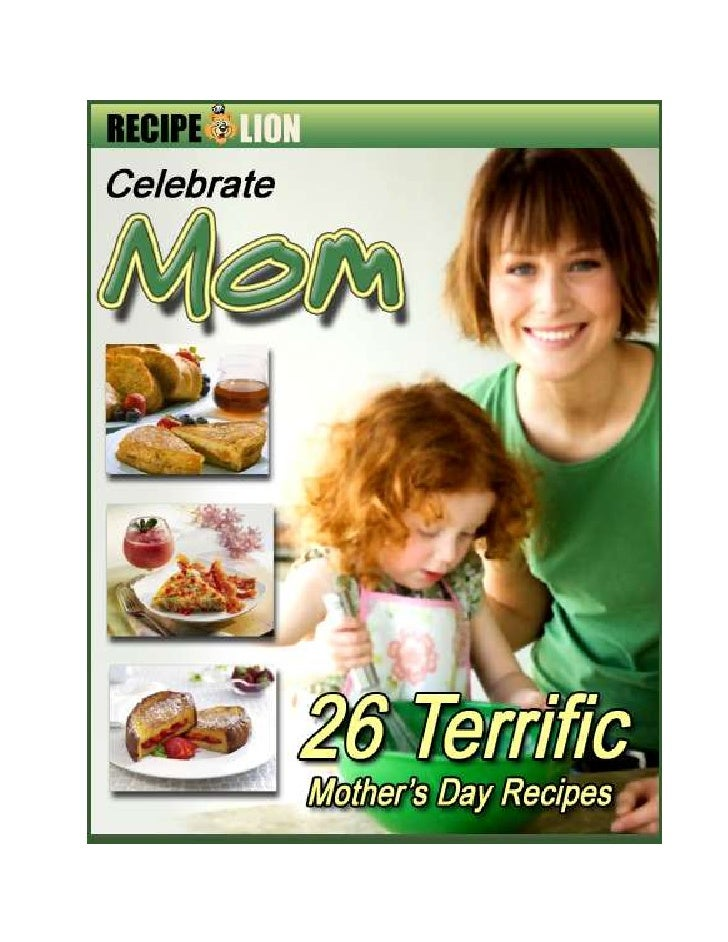 Celebrate Mom: 26 Terrific Mother's Day Recipes                               Celebrate Mom: 26 Terrific Mother's Day Reci...