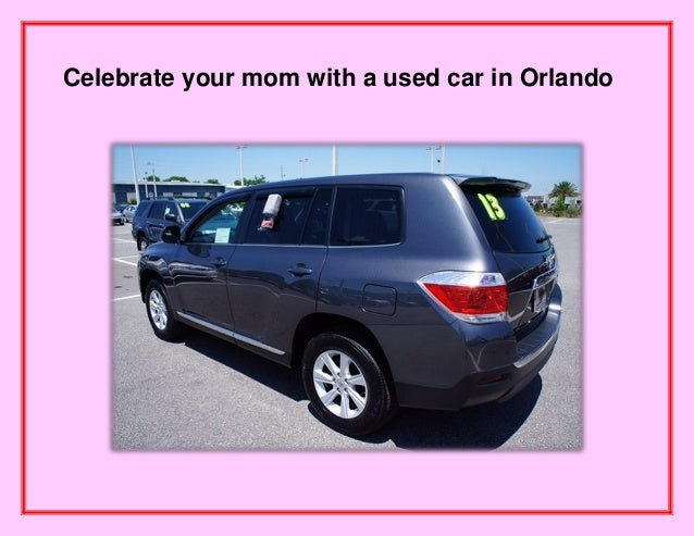 Celebrate your mom with a used car in Orlando!