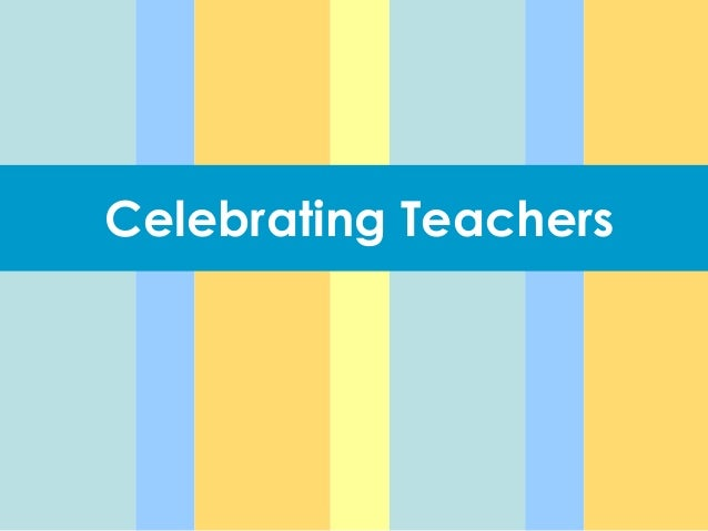 Celebrating Teachers