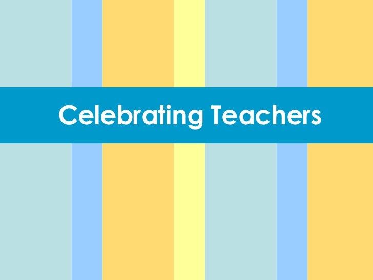 celebrating teachers quotes of appreciation