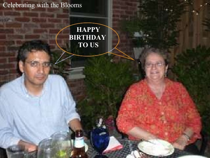 HAPPY BIRTHDAY  TO US Celebrating with the Blooms