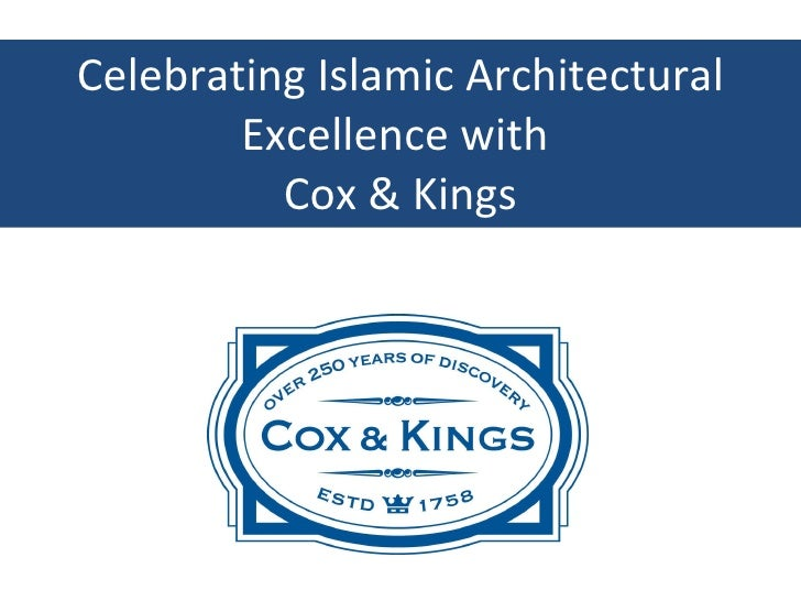Celebrating islamic architectural excellence with cox & kings