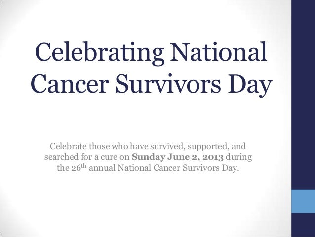 Celebrating NationalCancer Survivors DayCelebrate those who have survived, supported, andsearched for a cure on Sunday Jun...