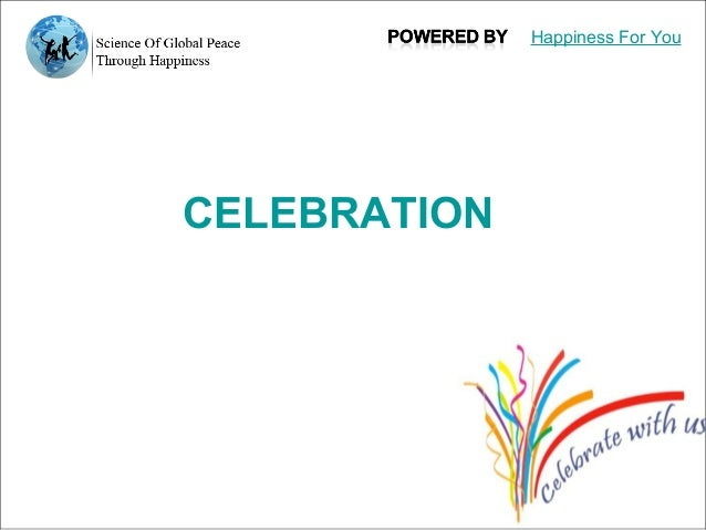 Celebration is a form of happyness.