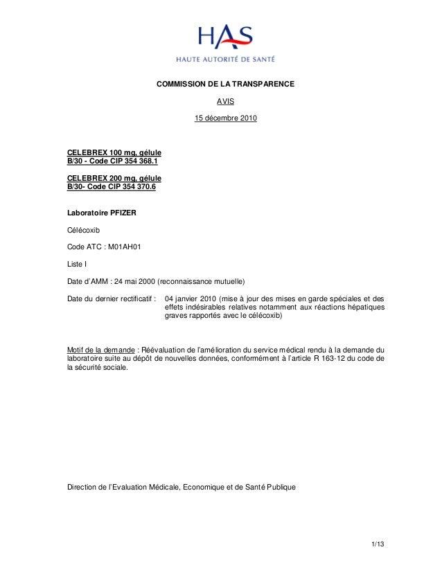 1/13  COMMISSION DE LA TRANSPARENCE  AVIS  15 décembre 2010  CELEBREX 100 mg, gélule  B/30 - Code CIP 354 368.1  CELEBREX ...