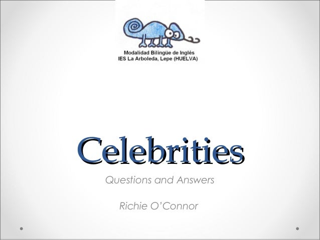 CelebritiesCelebrities Questions and Answers Richie O'Connor