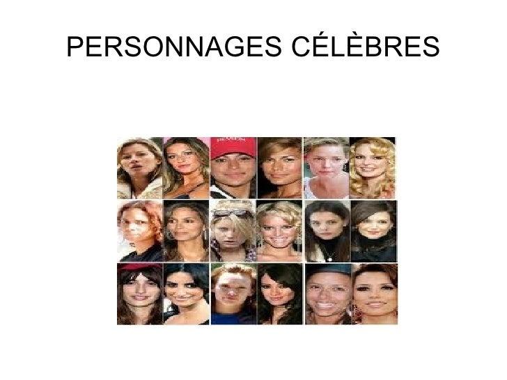 PERSONNAGES CÉLÈBRES