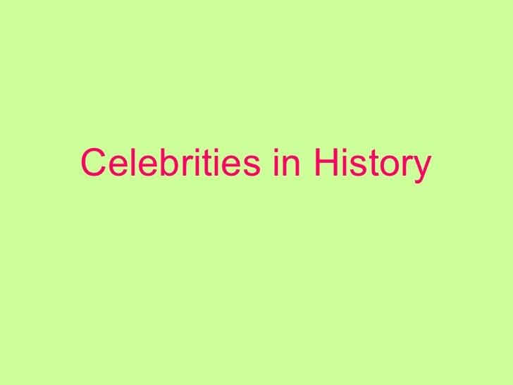 Celebrities in History