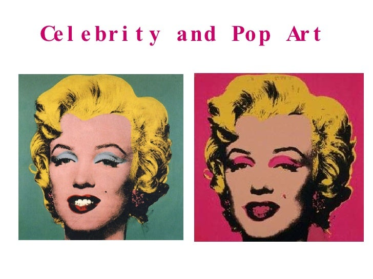 Celebrity and Pop Art   Andy Warhol