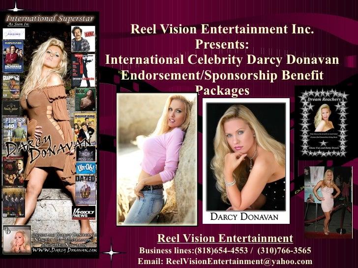 Reel Vision Entertainment Inc. Presents: International Celebrity Darcy Donavan Endorsement/Sponsorship Benefit Packages ...