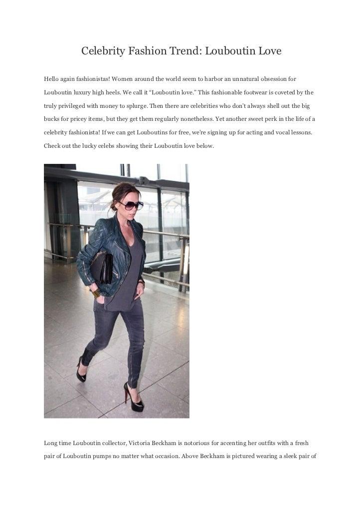 Celebrity Fashion Trend: Louboutin LoveHello again fashionistas! Women around the world seem to harbor an unnatural obsess...