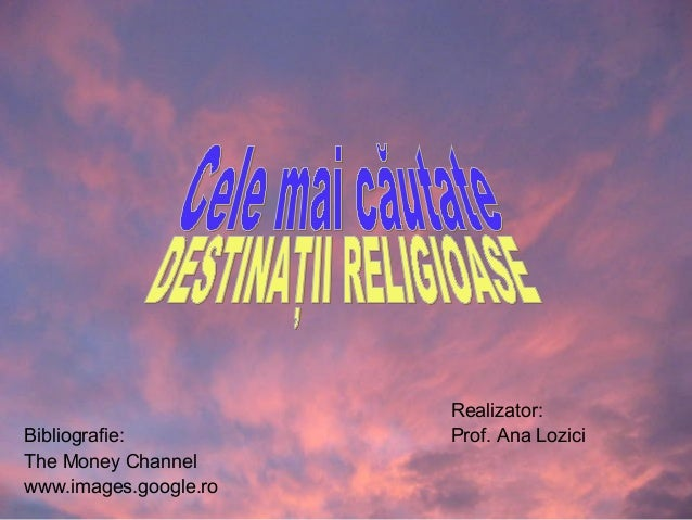 Realizator:Bibliografie:          Prof. Ana LoziciThe Money Channelwww.images.google.ro