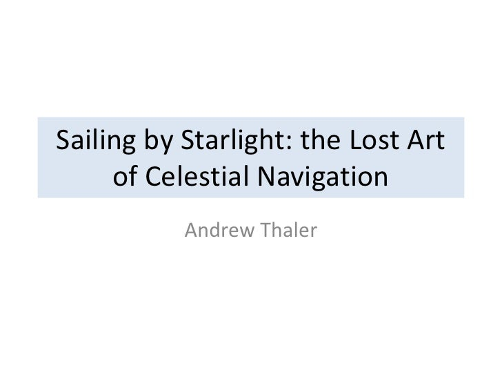 Sailing by Starlight: the Lost Art of Celestial Navigation<br />Andrew Thaler<br />
