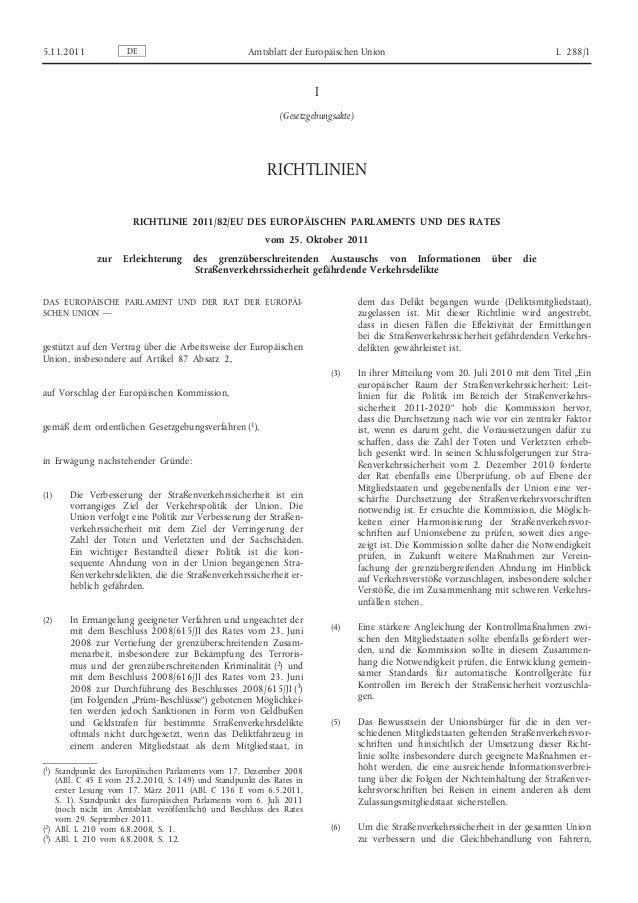 I (Gesetzgebungsakte) RICHTLINIEN RICHTLINIE 2011/82/EU DES EUROPÄISCHEN PARLAMENTS UND DES RATES vom 25. Oktober 2011 zur...