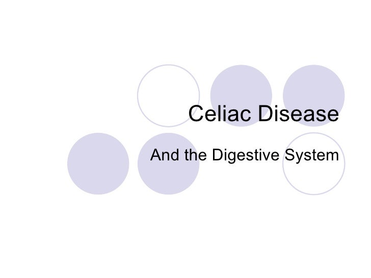 Celiac DiseaseAnd the Digestive System