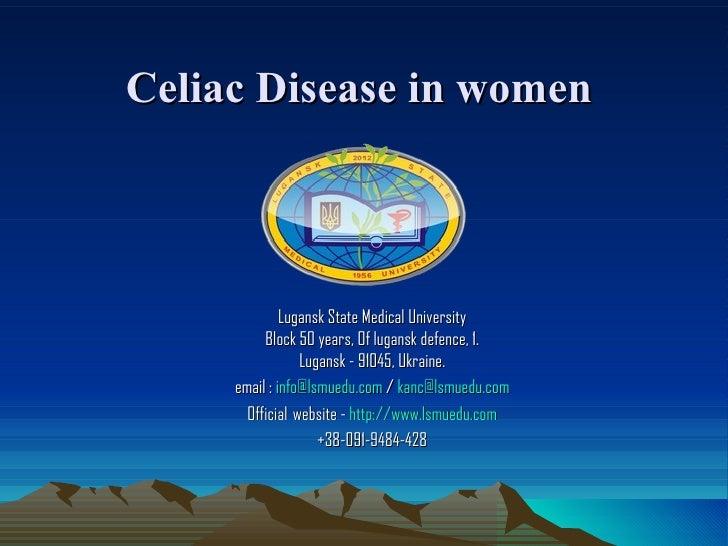 Celiac Disease in women              Lugansk State Medical University          Block 50 years, Of lugansk defence, 1.     ...
