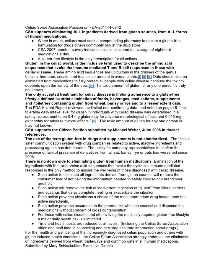 Celiac Sprue Association Position on FDA-2011-N-0842CSA supports eliminating ALL ingredients derived from gluten sources, ...
