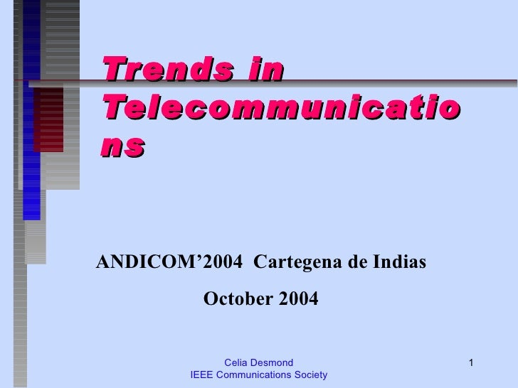 Trends in Telecommunications ANDICOM'2004  Cartegena de Indias October 2004