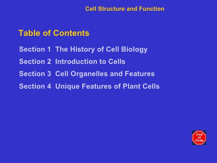 Table of Contents <ul><li>Section 1   The History of Cell Biology </li></ul><ul><li>Section 2   Introduction to Cells </li...