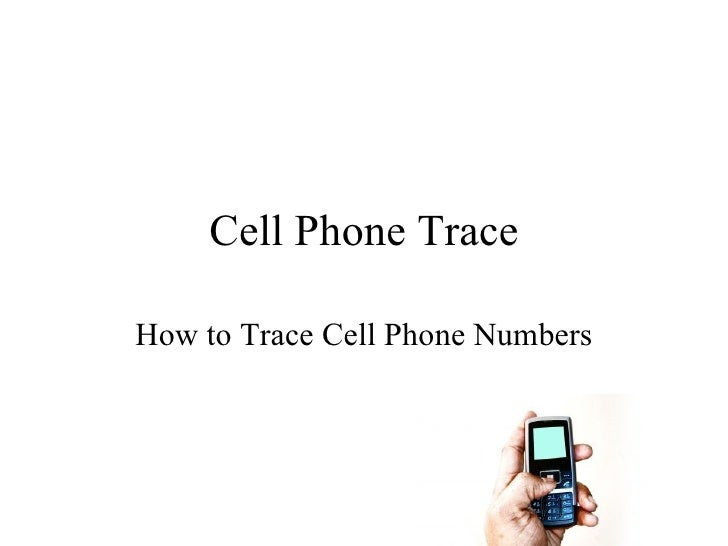 Cell Phone Trace How to Trace Cell Phone Numbers