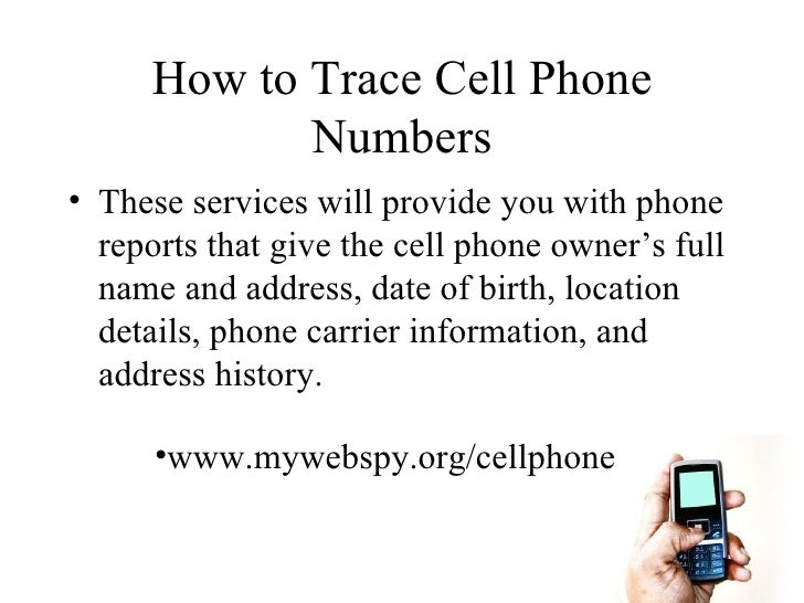 Cell phone trace how to trace cell phone numbers for General motors phone number
