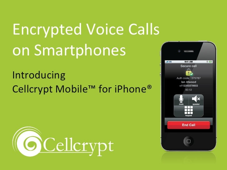 Encrypted Voice Calls on Smartphones Introducing  Cellcrypt Mobile™ for iPhone®
