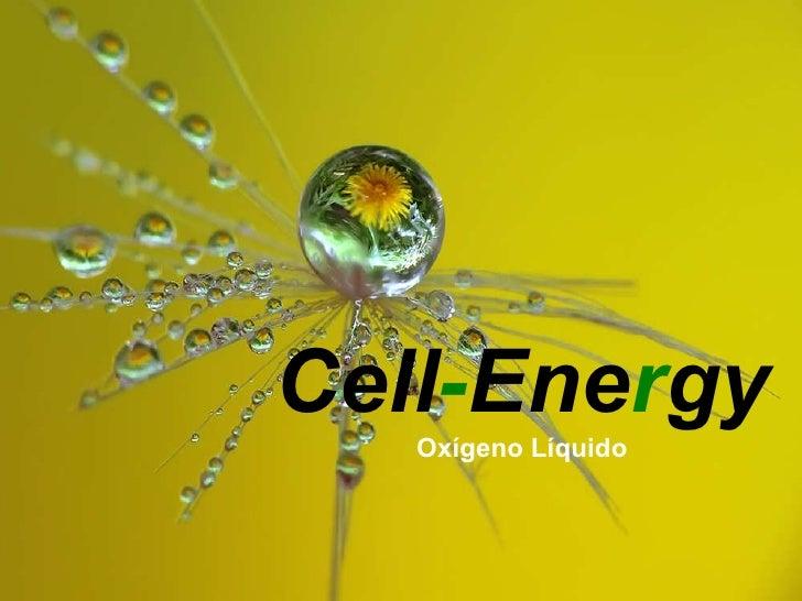Cell - Ene r gy Oxígeno Líquido