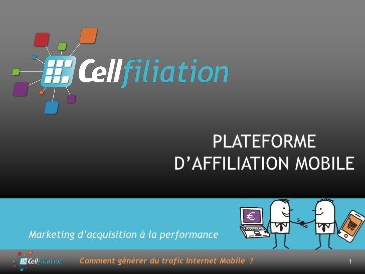 PLATEFORME                                  D'AFFILIATION MOBILE   Marketing d'acquisition à la performance            Com...