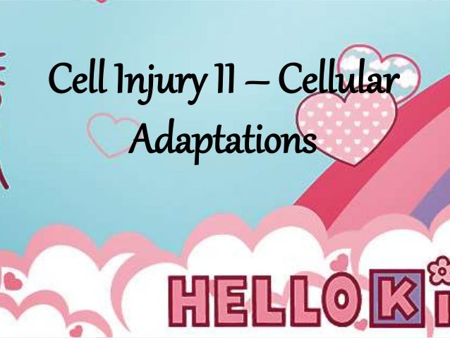 Cell injury ii – cellular adaptations