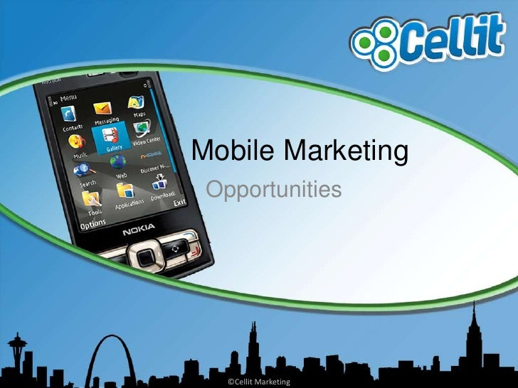 Mobile Marketing<br />Opportunities<br />©Cellit Marketing<br />